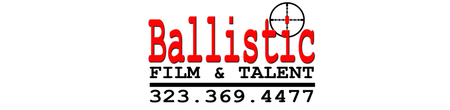 Ballistic Film & Talent